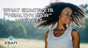 What exactly is healthy hair anyway?