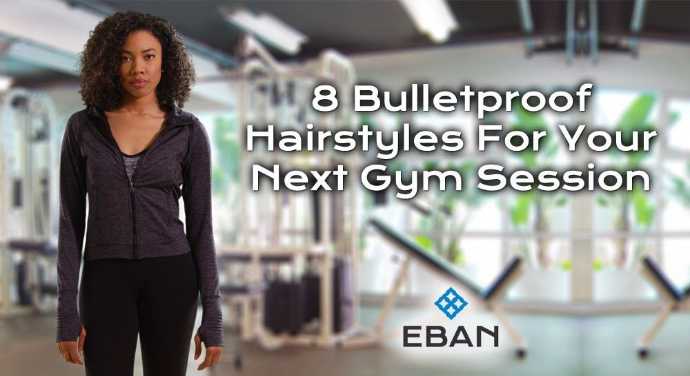 8 Bulletproof Hairstyles For Your Next Gym Session