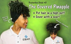 Protective Hairstyles covered pineapple