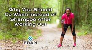 Why you should Co wash instead of shampoo after working out
